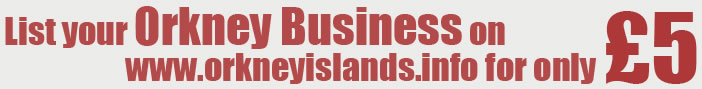 list your orkney business on www.orkneyislands.info for only £5
